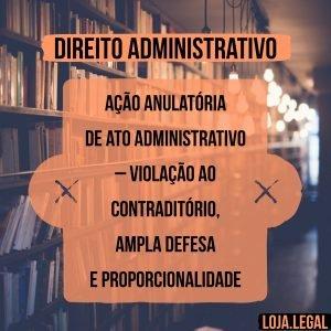 ação anulatória de ato adm – violação ao contraditório