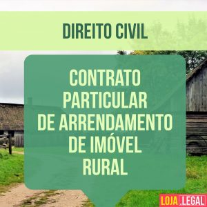 Contrato particular de Arrendamento de Imóvel Rural