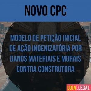 Petição inicial de ação indenizatória por danos materiais e morais contra construtora