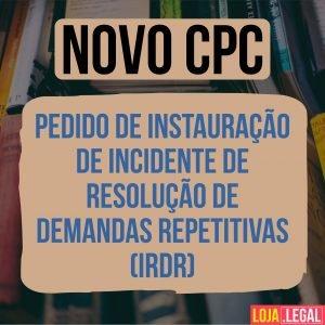 Modelo de Pedido de instauração de Incidente de Resolução de Demandas Repetitivas (IRDR)