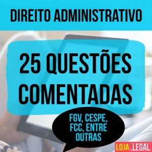 Direito Administrativo – 25 questões comentadas