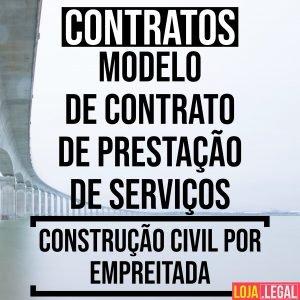 Modelo de contrato de prestação de serviços de construção civil por empreitada