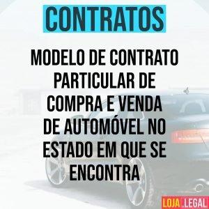 Modelo de contrato particular de compra e venda de automóvel no estado em que se encontra