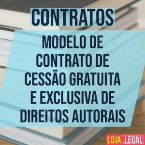Modelo de contrato de cessão gratuita e exclusiva de Direitos Autorais