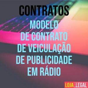 Modelo de contrato de veiculação de publicidade em rádio