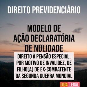 Modelo de ação declaratória de nulidade – pensão especial – invalidez